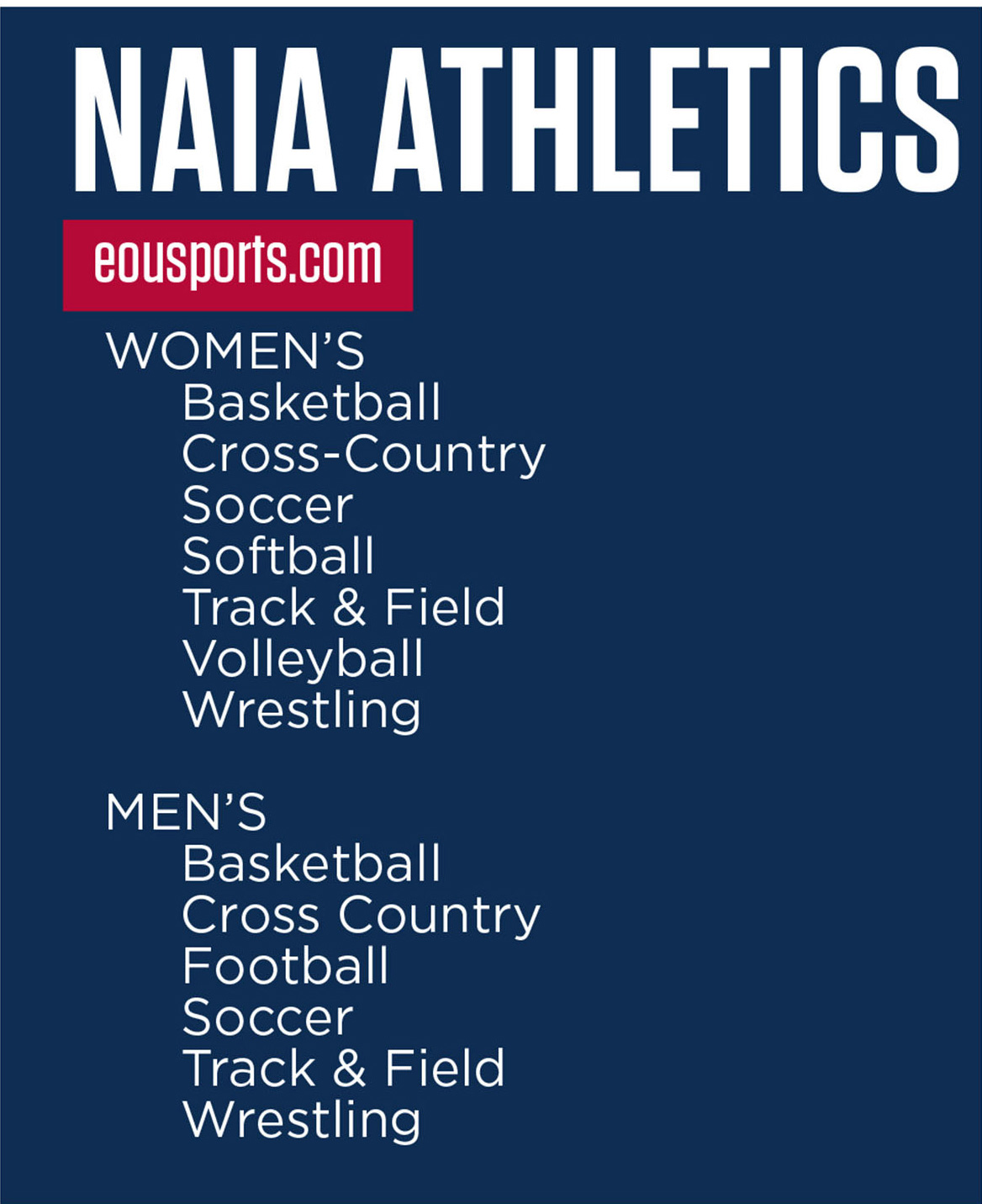 Athletics programs at EOU compete in the NAIA and Frontier Conferences. They include Basketball, Cross-Country, Soccer, Softball, Track & Field, Volleyball, Football, and Wrestling