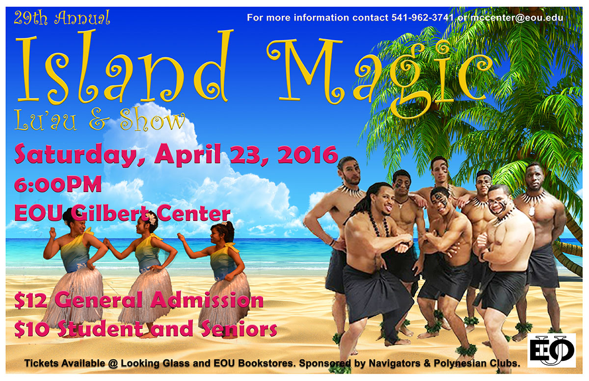 The 29th annual Island Magic Lu'au and Show is April 23 at EOU. Get tickets now at Looking Glass Books and the EOU Bookstore.