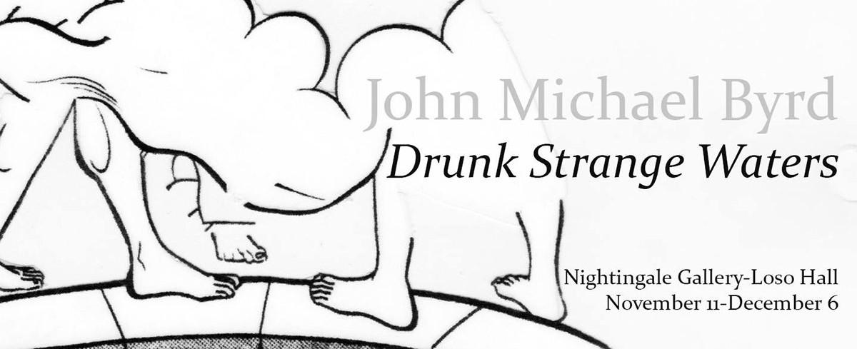 """Drunk Strange Waters"""