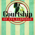 Courtship of Eva Eldridge
