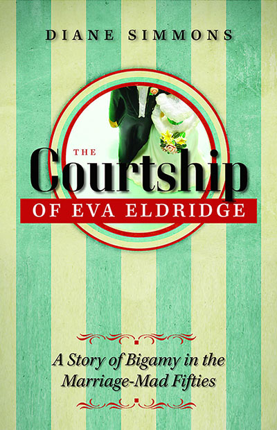 """The Courtship of Eva Eldridge"" by Diane Simmons is a true post-World War II story about the life of a young woman from rural Oregon. Meet the author January 17 at EOU."